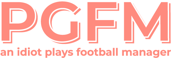 PGFM: An idiot plays Football Manager
